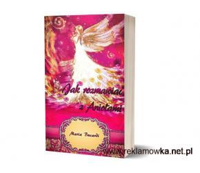 Jak rozmawiać z Aniołami Poradnik Marii Buacardi